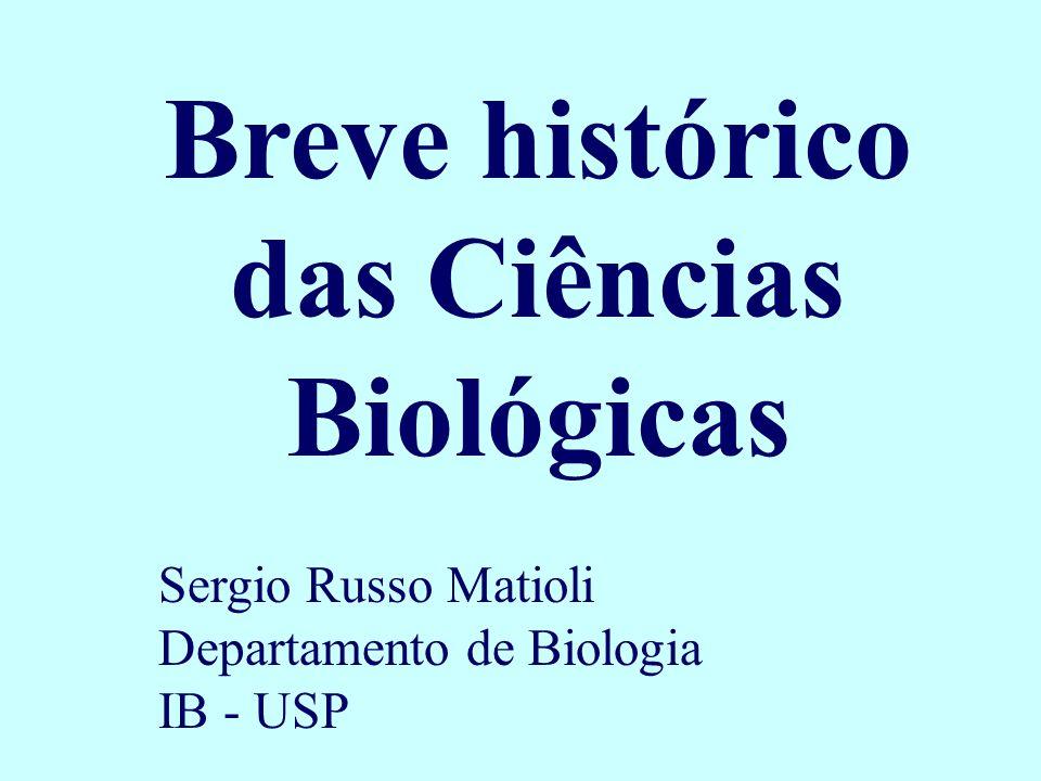 Breve histórico das Ciências Biológicas