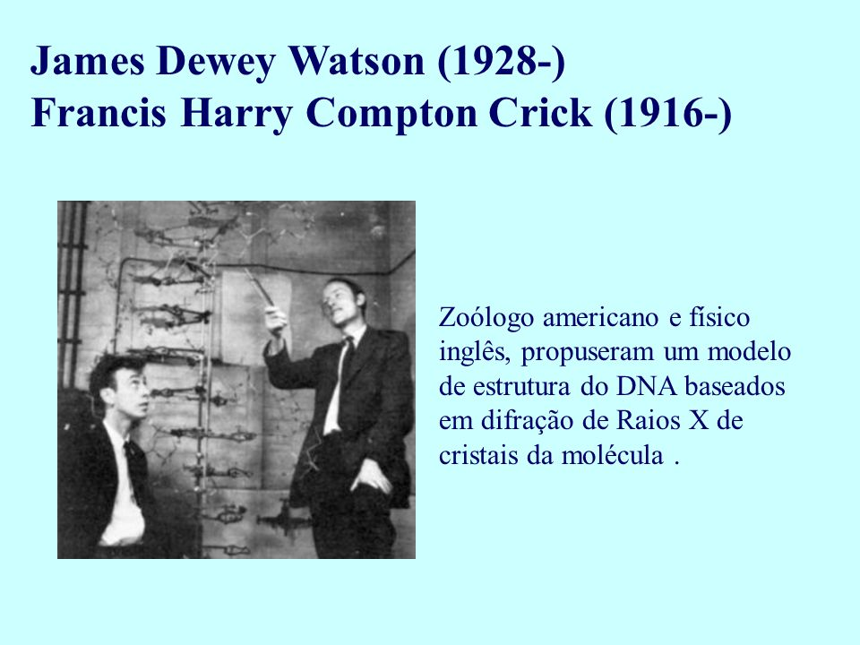 Francis Harry Compton Crick (1916-)