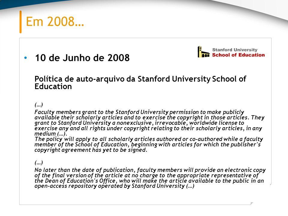 Em 2008… 10 de Junho de 2008. Política de auto-arquivo da Stanford University School of Education.