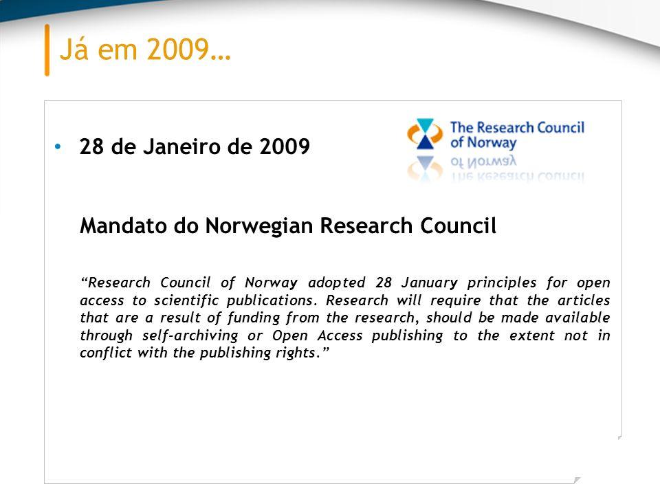 Já em 2009… 28 de Janeiro de 2009. Mandato do Norwegian Research Council.