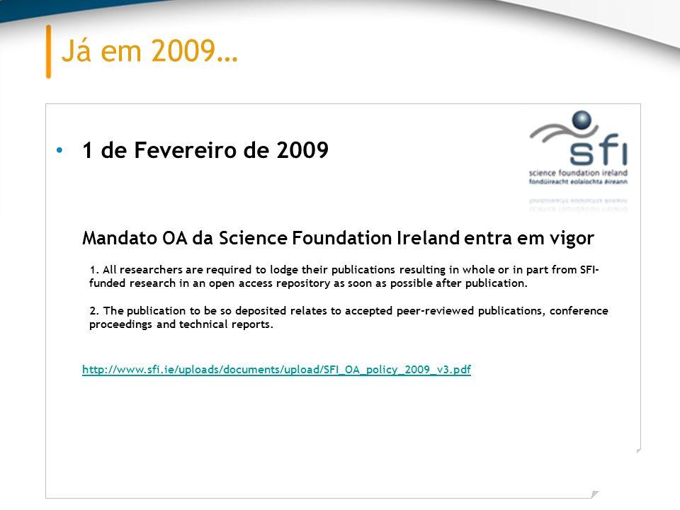 Já em 2009… 1 de Fevereiro de 2009. Mandato OA da Science Foundation Ireland entra em vigor.