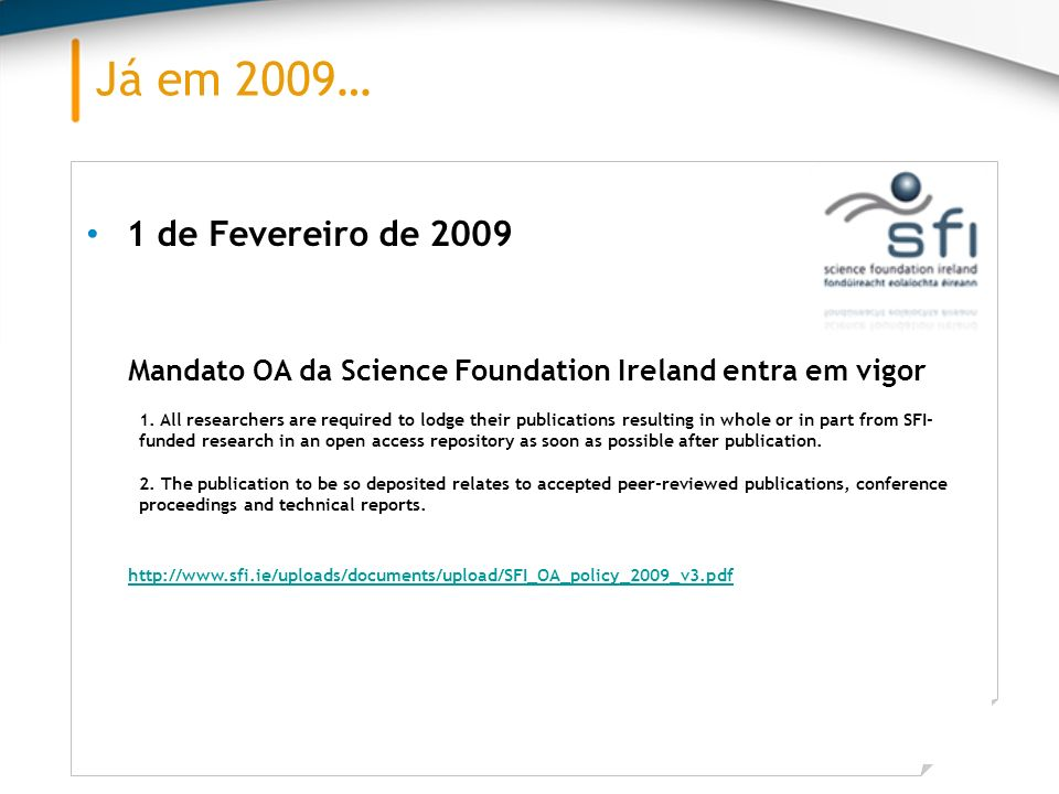 Já em 2009…1 de Fevereiro de 2009. Mandato OA da Science Foundation Ireland entra em vigor.