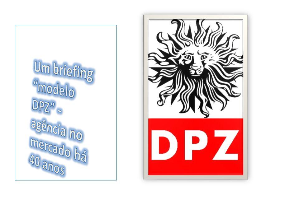 Um briefing modelo DPZ - agência no mercado há 40 anos