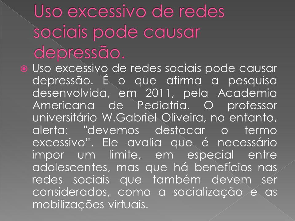 Uso excessivo de redes sociais pode causar depressão.