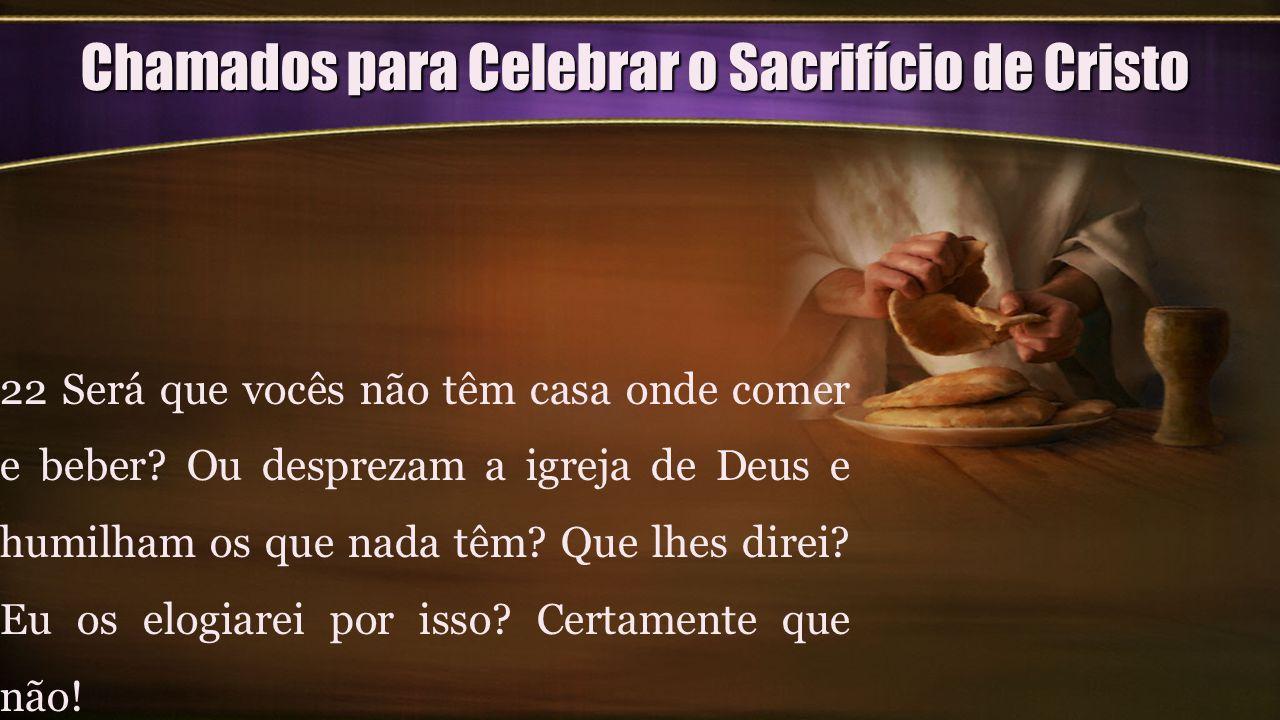 Chamados para Celebrar o Sacrifício de Cristo