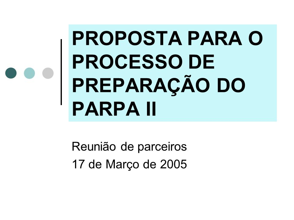 PROPOSTA PARA O PROCESSO DE PREPARAÇÃO DO PARPA II