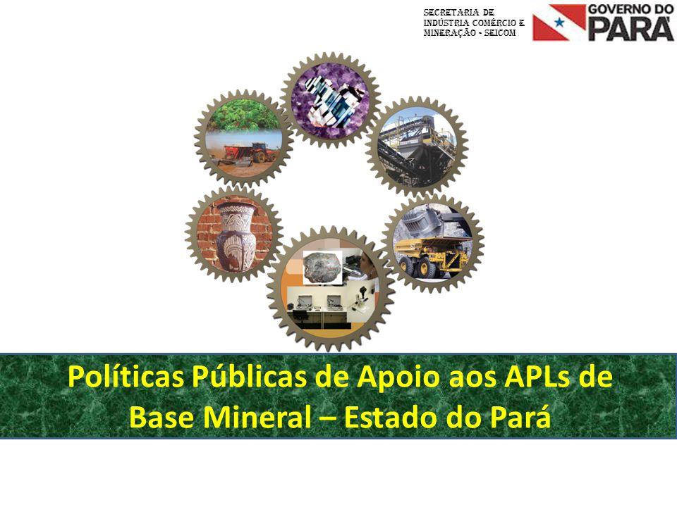Políticas Públicas de Apoio aos APLs de Base Mineral – Estado do Pará
