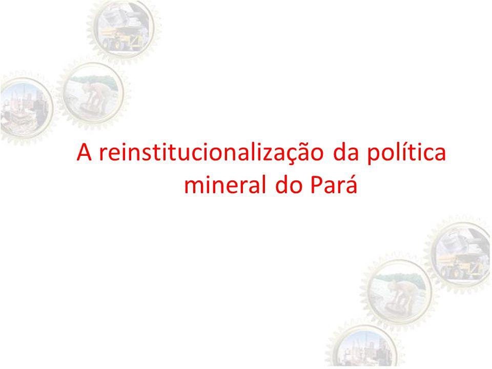 A reinstitucionalização da política mineral do Pará