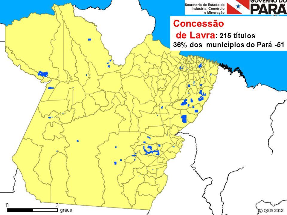 Concessão de Lavra: 215 títulos 36% dos municípios do Pará -51