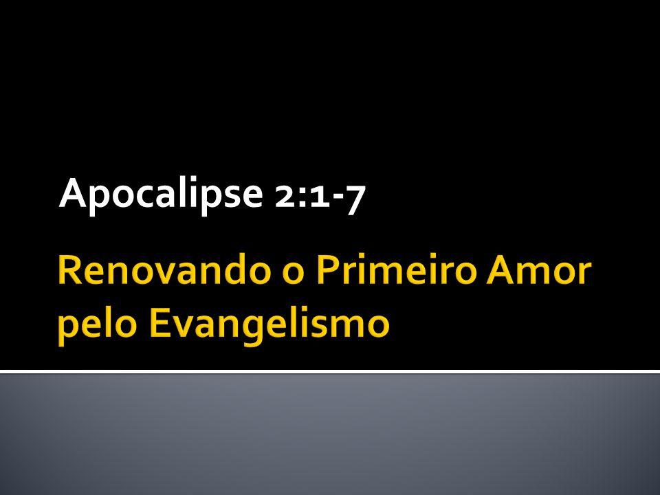 Renovando o Primeiro Amor pelo Evangelismo