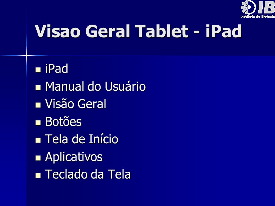 Visao Geral Tablet - iPad