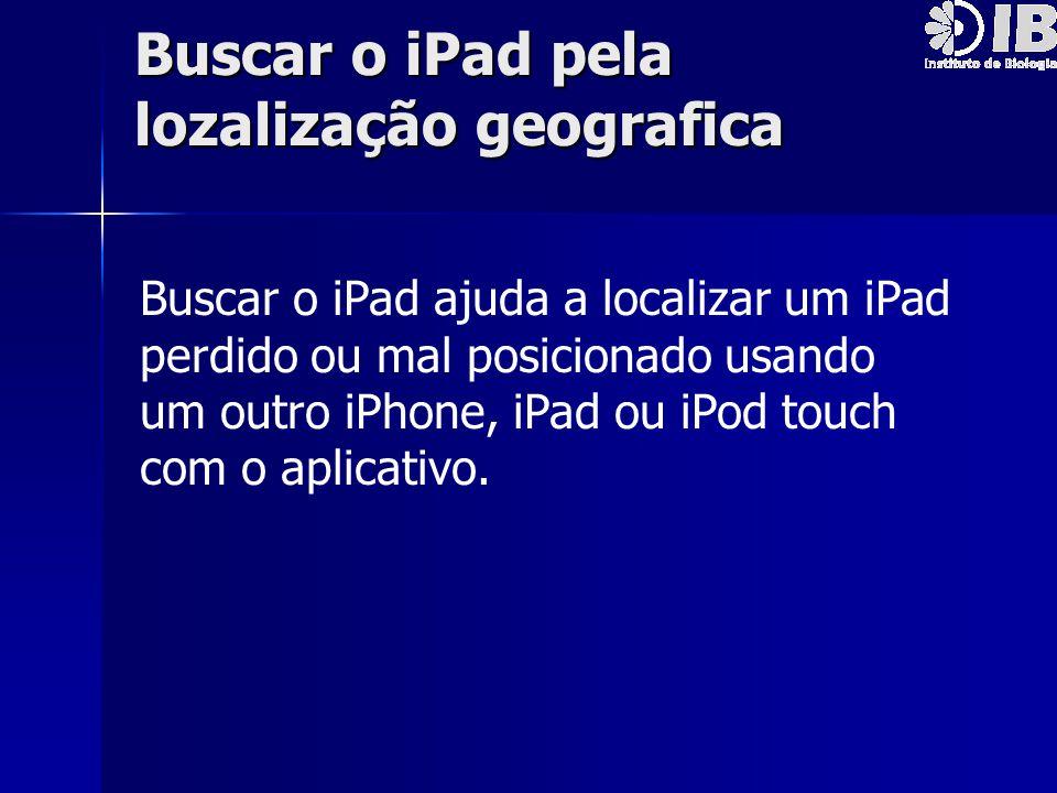 Buscar o iPad pela lozalização geografica