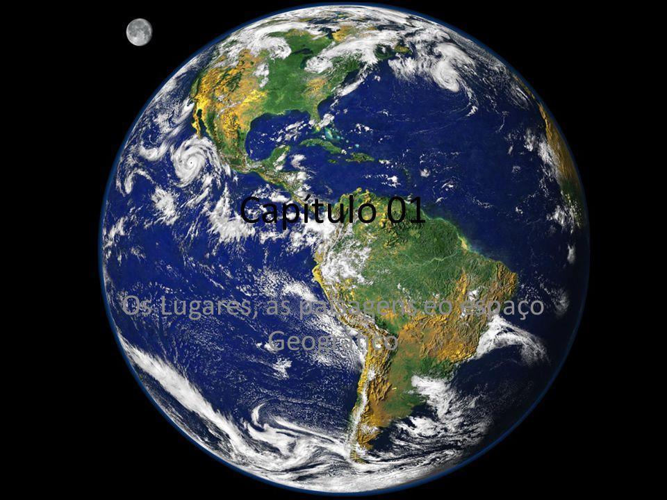 Os Lugares, as paisagens eo espaço Geográfico