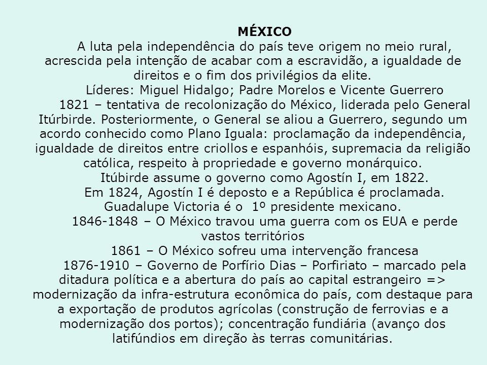 Líderes: Miguel Hidalgo; Padre Morelos e Vicente Guerrero