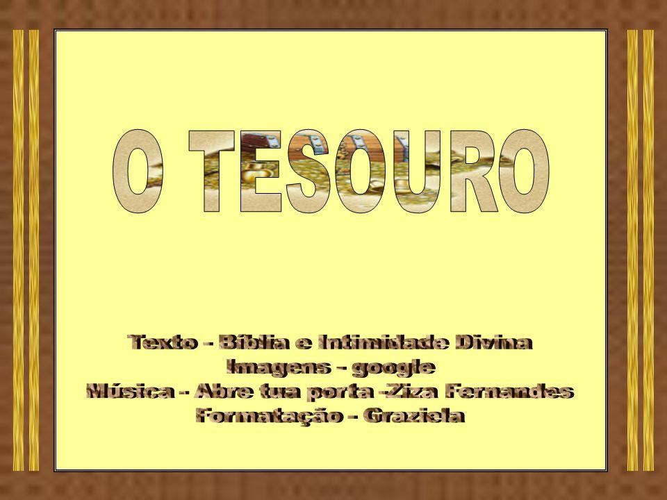 O TESOURO Texto - Bíblia e Intimidade Divina Imagens - google
