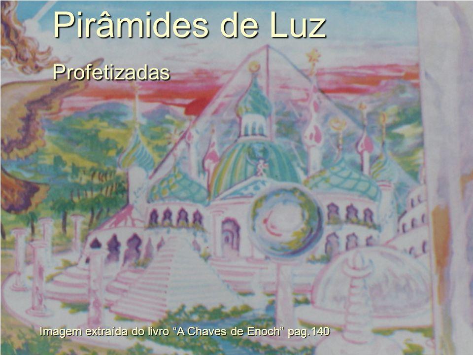 Pirâmides de Luz Profetizadas