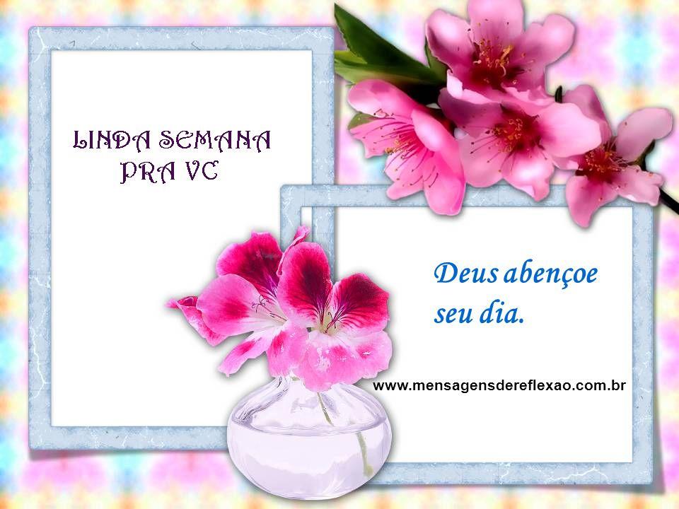 Deus abençoe seu dia. www.mensagensdereflexao.com.br