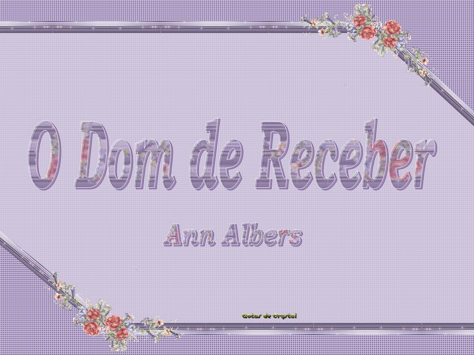 O Dom de Receber Ann Albers