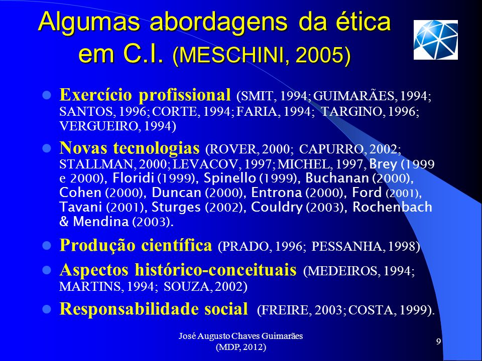 Algumas abordagens da ética em C.I. (MESCHINI, 2005)