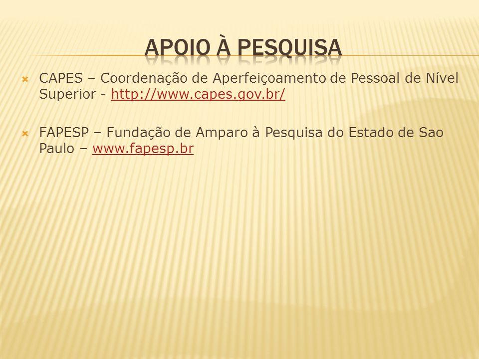 APOIO À PESQUISACAPES – Coordenação de Aperfeiçoamento de Pessoal de Nível Superior - http://www.capes.gov.br/
