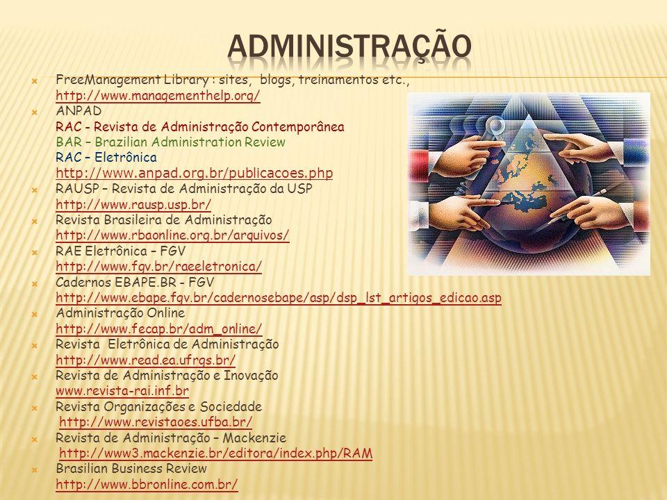 ADMINISTRAÇÃOFreeManagement Library : sites, blogs, treinamentos etc., http://www.managementhelp.org/