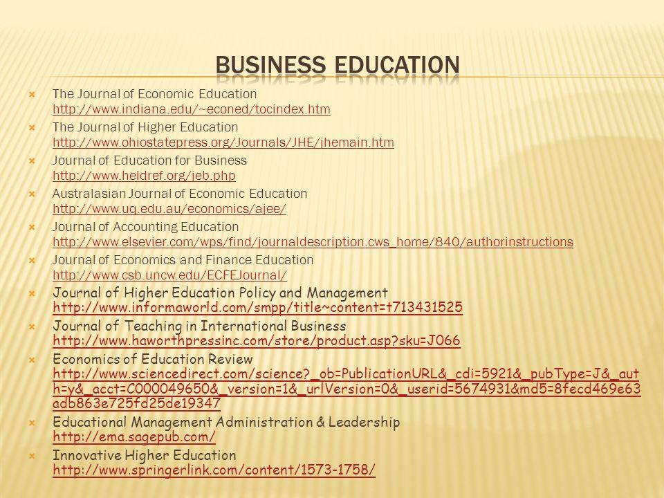 BUSINESS EDUCATIONThe Journal of Economic Education http://www.indiana.edu/~econed/tocindex.htm.