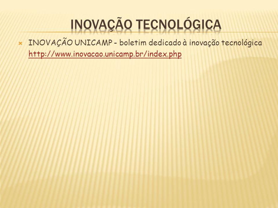 INOVAÇÃO TECNOLÓGICA INOVAÇÃO UNICAMP - boletim dedicado à inovação tecnológica.