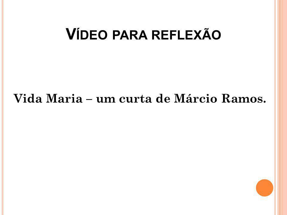 Vida Maria – um curta de Márcio Ramos.
