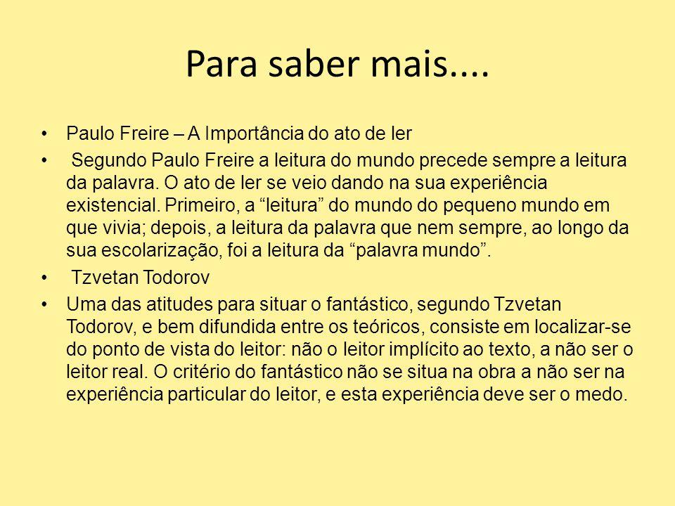 Para saber mais.... Paulo Freire – A Importância do ato de ler