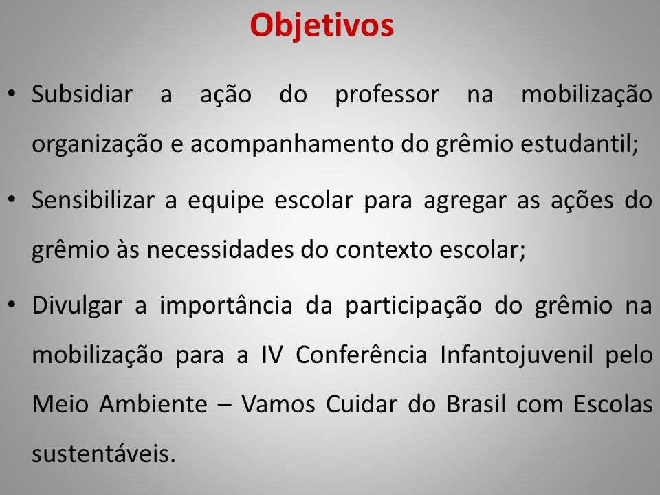 Objetivos Subsidiar a ação do professor na mobilização organização e acompanhamento do grêmio estudantil;