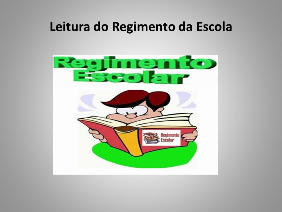 Leitura do Regimento da Escola