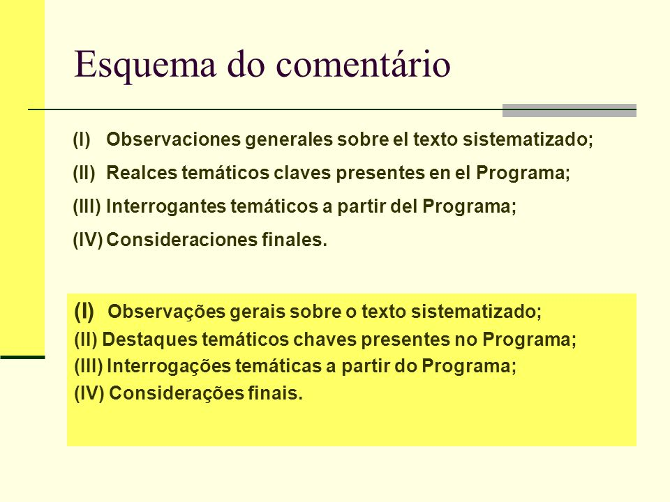 Esquema do comentárioObservaciones generales sobre el texto sistematizado; Realces temáticos claves presentes en el Programa;