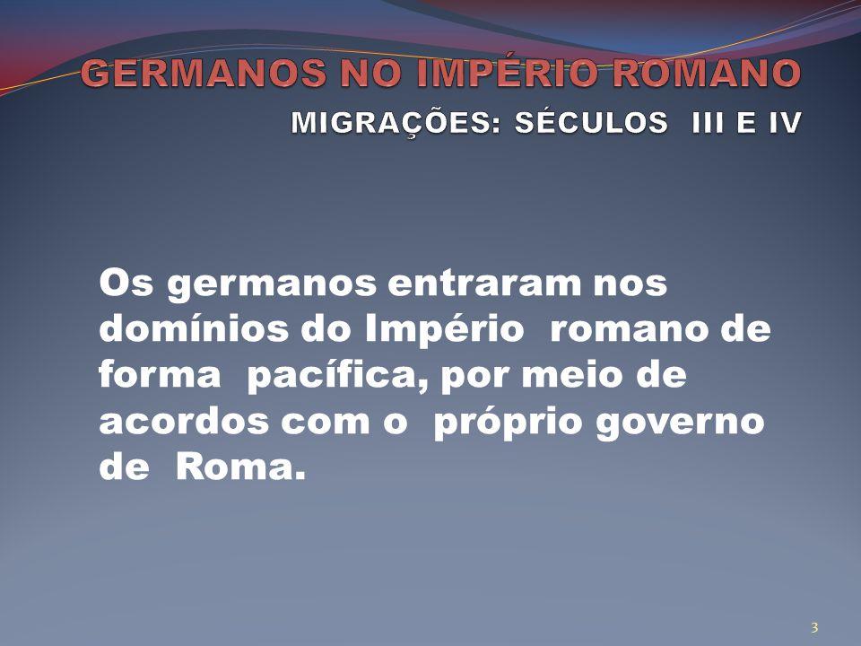 GERMANOS NO IMPÉRIO ROMANO MIGRAÇÕES: SÉCULOS III E IV