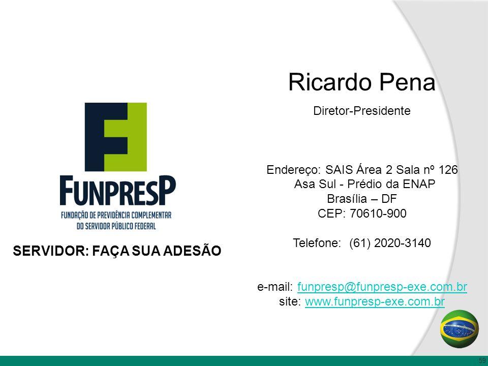 Ricardo Pena SERVIDOR: FAÇA SUA ADESÃO Diretor-Presidente