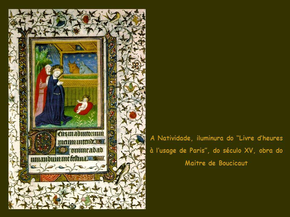 A Natividade, iluminura do Livre d'heures à l'usage de Paris , do século XV, obra do Maitre de Boucicaut