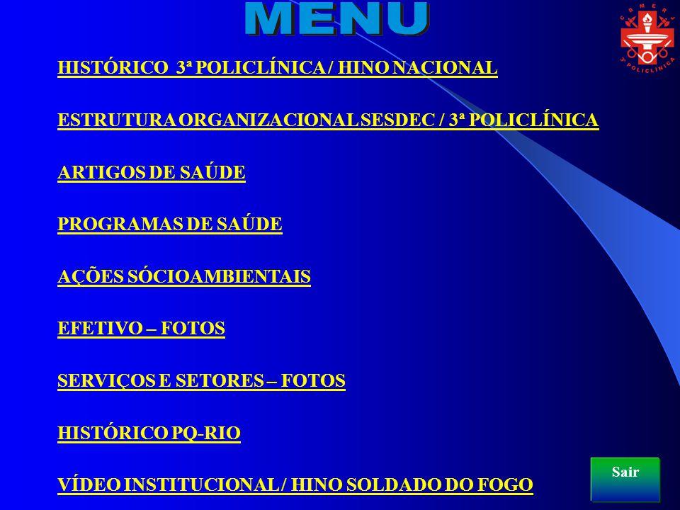 HISTÓRICO 3ª POLICLÍNICA / HINO NACIONAL