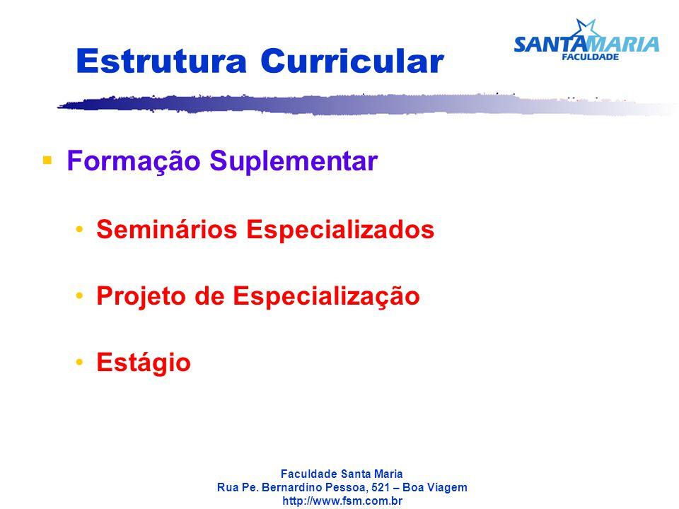 Estrutura Curricular Formação Suplementar Seminários Especializados