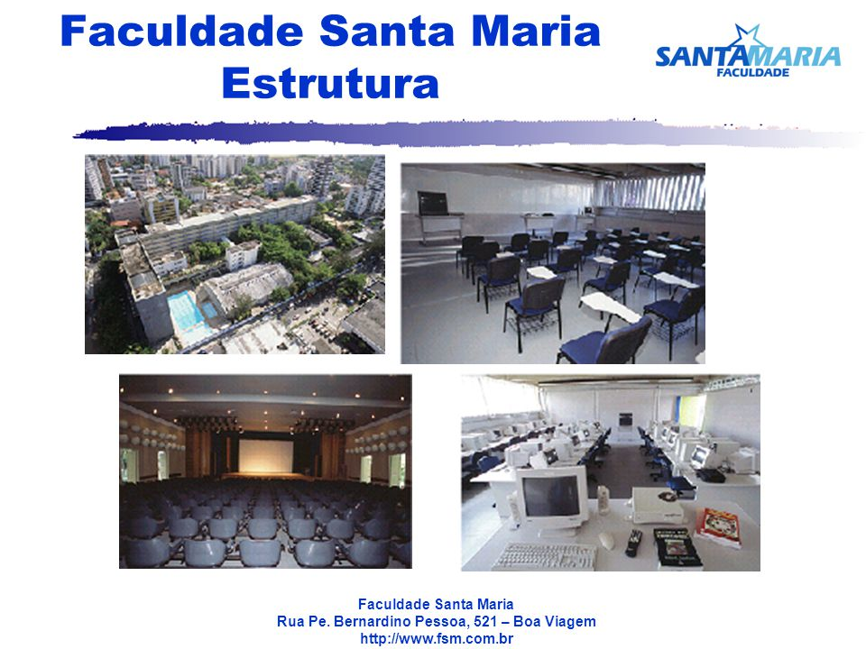 Faculdade Santa Maria Estrutura