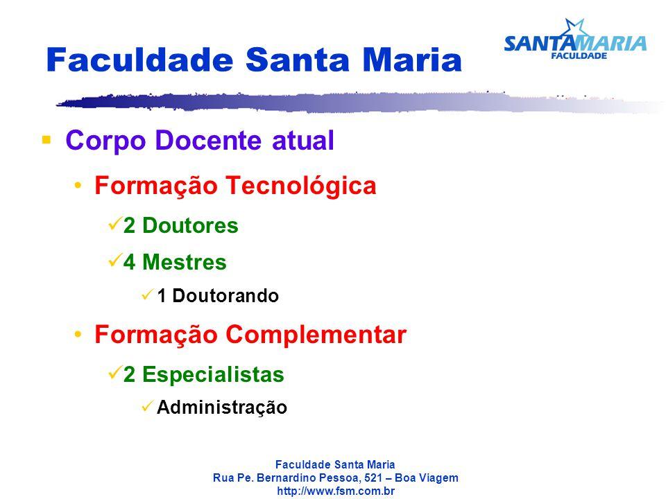 Faculdade Santa Maria Corpo Docente atual Formação Tecnológica