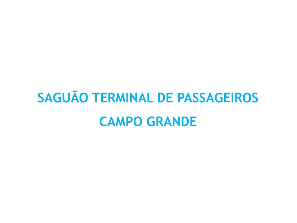SAGUÃO TERMINAL DE PASSAGEIROS