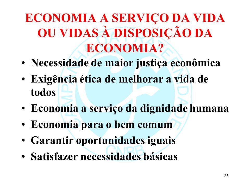 ECONOMIA A SERVIÇO DA VIDA OU VIDAS À DISPOSIÇÃO DA ECONOMIA