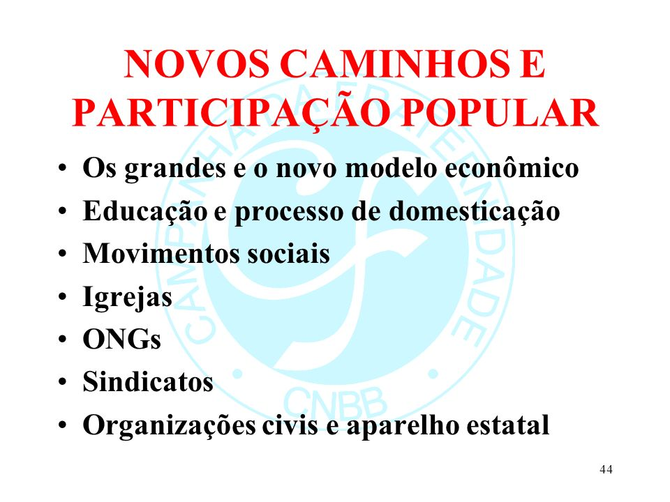 NOVOS CAMINHOS E PARTICIPAÇÃO POPULAR