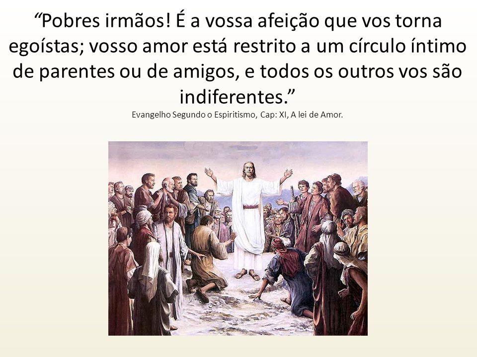 Evangelho Segundo o Espiritismo, Cap: XI, A lei de Amor.