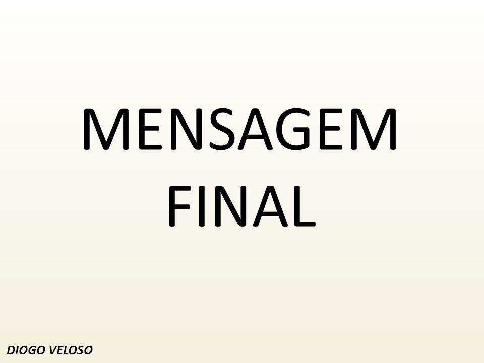 MENSAGEM FINAL DIOGO VELOSO