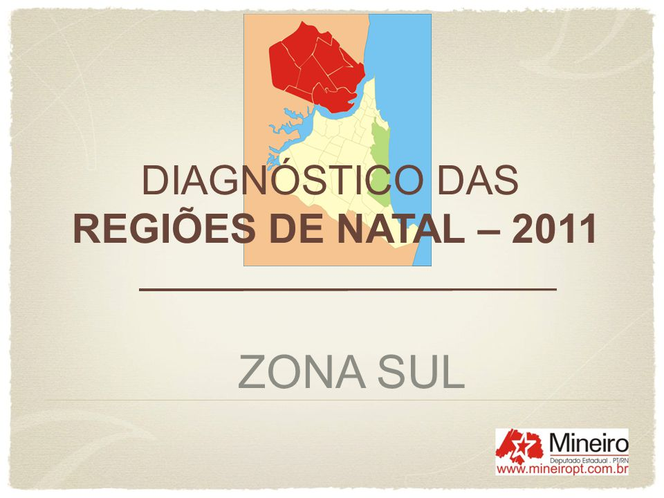 DIAGNÓSTICO DAS REGIÕES DE NATAL – 2011 ZONA SUL