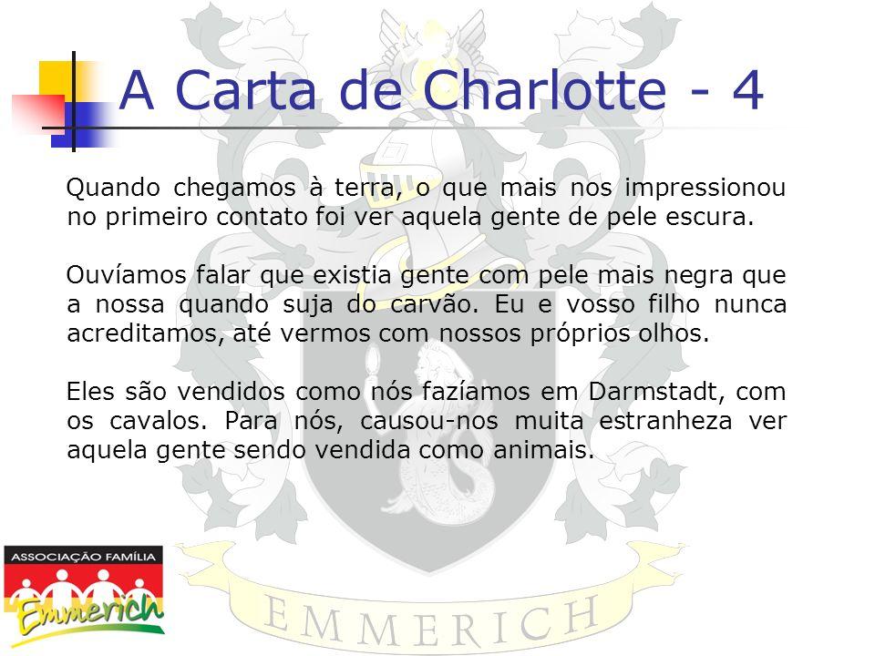 A Carta de Charlotte - 4 Quando chegamos à terra, o que mais nos impressionou no primeiro contato foi ver aquela gente de pele escura.