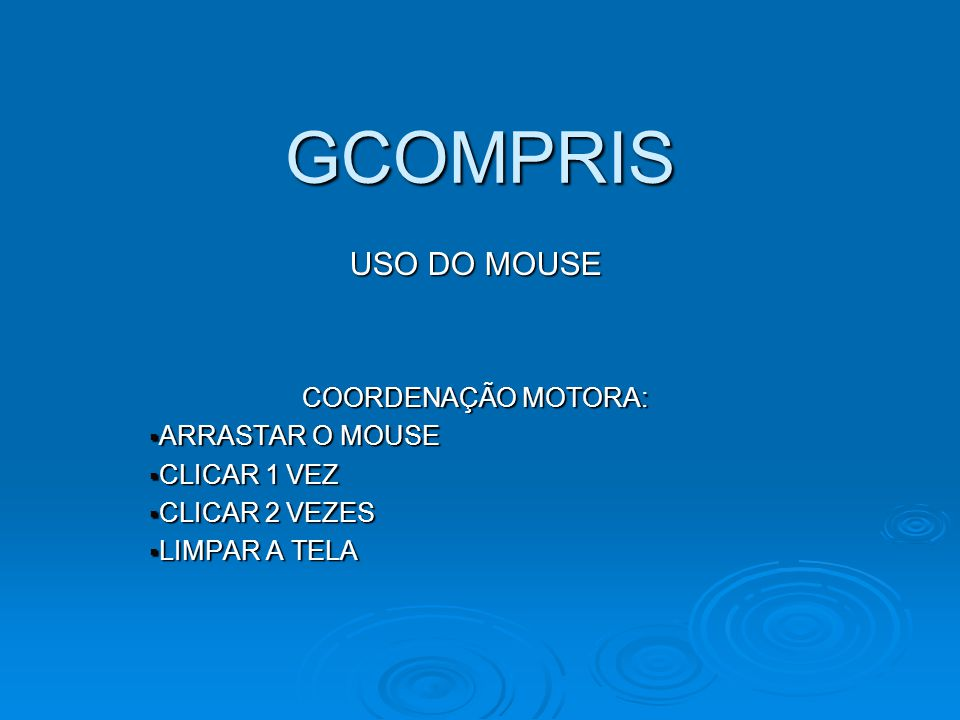 GCOMPRIS USO DO MOUSE COORDENAÇÃO MOTORA: ARRASTAR O MOUSE