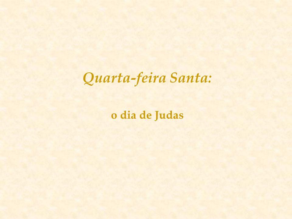 Quarta-feira Santa: o dia de Judas