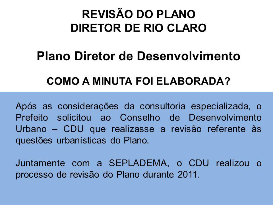 Plano Diretor de Desenvolvimento COMO A MINUTA FOI ELABORADA