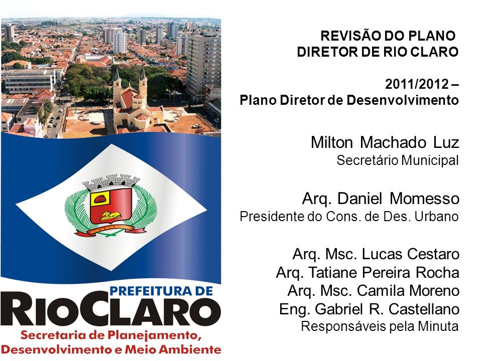 Milton Machado Luz Arq. Daniel Momesso Arq. Msc. Lucas Cestaro